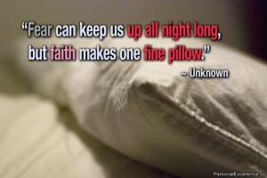 Faith helps, fear hinders.